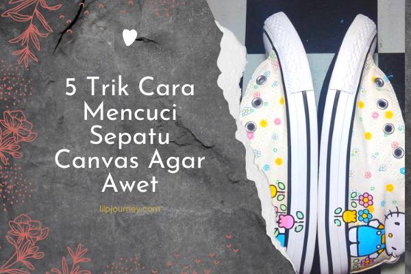 5 trik cara mencuci sepatu canvas agar awet