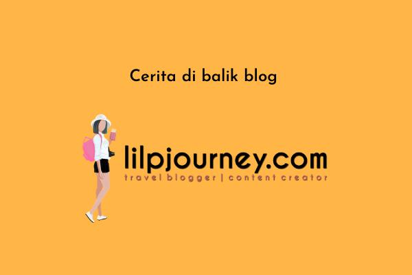 Cerita di balik blog lilpjourney.com
