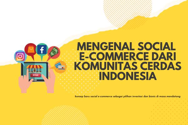 social e-commerce PT Komunitas Cerdas Indonesia